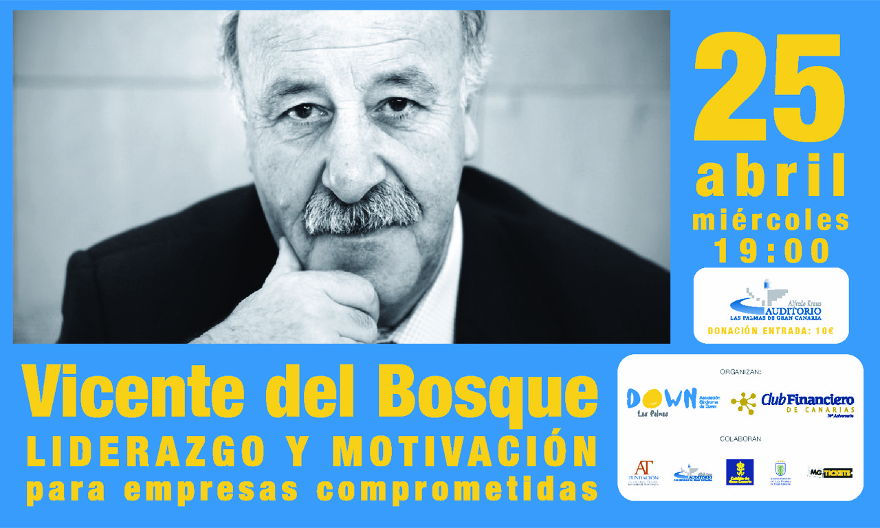 Vicente del Bosque hablará sobre liderazgo y motivación para empresas comprometidas en Gran Canaria