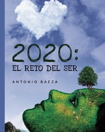 """Libro """"2020: El reto del ser"""" de Antonio Baeza"""