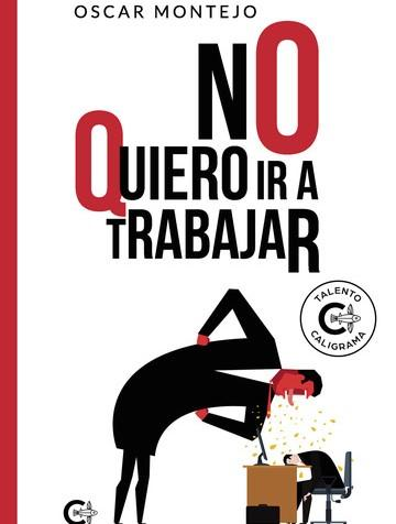 """Libro """"No quiero ir a trabajar"""" de Óscar Montejo / CanariasNoticias.es"""
