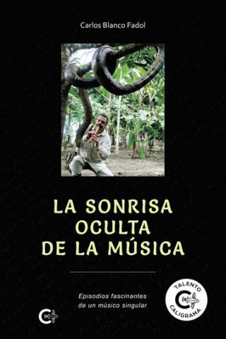 Carlos Blanco Fadol. La sonrisa oculta de la música. Caligrama Editorial/ canariasnoticias